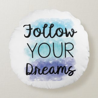 "Pillow Decor ""Follow Your Dreams"""