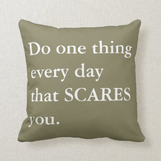 Pillow - Do One Thing Every Day that Scares You