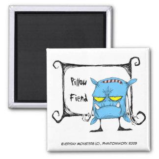 Pillow Fiend Magnet