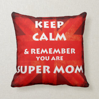 Pillow - Keep Calm and remember you are Super Mom