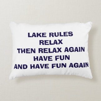 """PILLOW SAYS """"LAKE RULES"""" AND HAVE FUN/RELAX NOW!"""