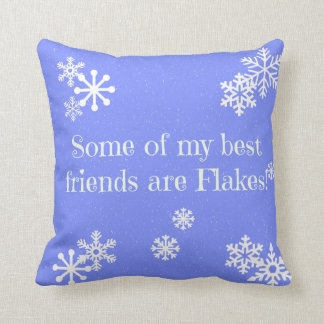 Pillow - Some of My Best Friends Are Flakes