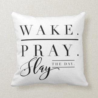 Pillow, Square, Wake. Pray. Slay the Day. Throw Pillow