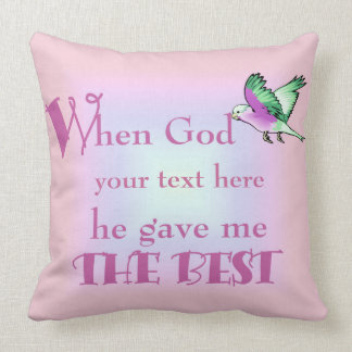 Pillow-When God Gave Your Text Here© Pillow