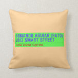 armando aguiar (Rato)  2013 smart street  Pillows