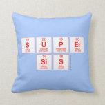 Super sis  Pillows