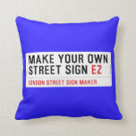 make your own street sign  Pillows