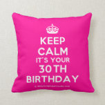 [Crown] keep calm it's your 30th birthday  Pillows