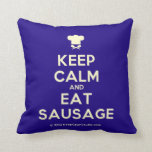 [Chef hat] keep calm and eat sausage  Pillows