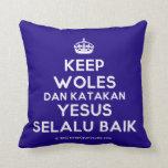 [Crown] keep woles dan katakan yesus selalu baik  Pillows