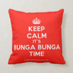 [Crown] keep calm it's bunga bunga time  Pillows