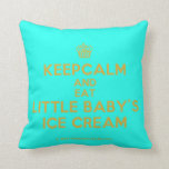 [Cupcake] keepcalm and eat little baby's ice cream  Pillows