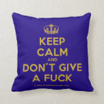[Dancing crown] keep calm and don't give a fuck  Pillows
