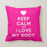 [Love heart] keep calm and i love my body  Pillows