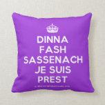 [Crown] dinna fash sassenach je suis prest  Pillows