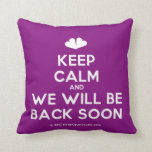 [Two hearts] keep calm and we will be back soon  Pillows