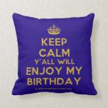 [Crown] keep calm y'all will enjoy my birthday  Pillows