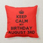 [Crown] keep calm my birthday august 3rd  Pillows