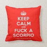 [Crown] keep calm and fuck a scorpio  Pillows