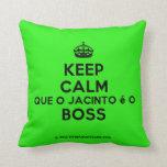 [Crown] keep calm que o jacinto é o boss  Pillows