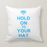 [Crown upside down] hold on to your hat  Pillows