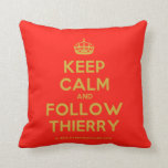 [Crown] keep calm and follow thierry  Pillows
