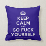 [Crown] keep calm and go fuck yourself  Pillows