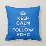 [Crown] keep calm and follow #dhc  Pillows