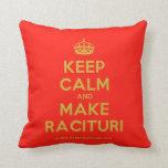 [Crown] keep calm and make racituri  Pillows