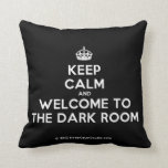 [Crown] keep calm and welcome to the dark room  Pillows