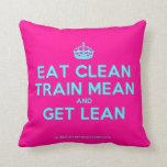 [Crown] eat clean train mean and get lean  Pillows