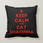 [Campfire] keep calm and eat shaorma  Pillows