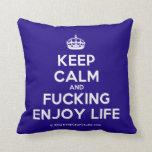 [Crown] keep calm and fucking enjoy life  Pillows