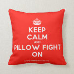 [Crown] keep calm and pillow fight on  Pillows