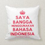 [Crown] saya bangga menggunakan bahasa indonesia  Pillows