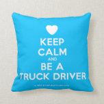[Love heart] keep calm and be a truck driver  Pillows
