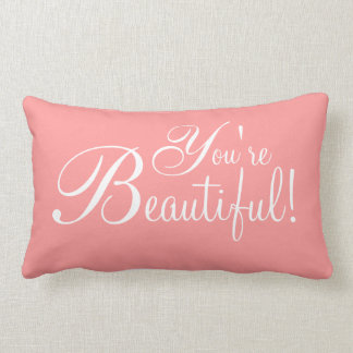 Pillows - Affirmation You're Beautiful!