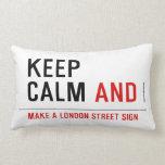 KEEP  CALM  Pillows (Lumbar)
