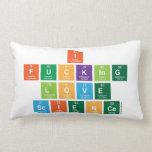 I Fucking Love  Science  Pillows (Lumbar)