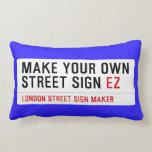 make your own street sign  Pillows (Lumbar)