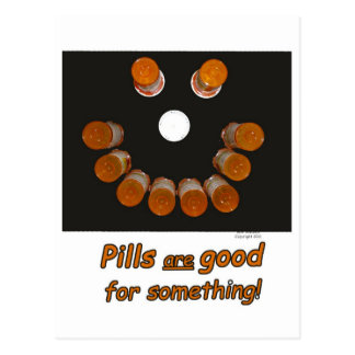 Pills are Good For Something (Smile) Postcard