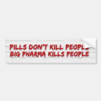 Pills Don't Kill People, Big Pharma Kills People Bumper Sticker