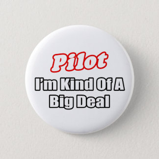 Pilot...Big Deal Button