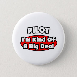 PIlot...Big Deal Pinback Button