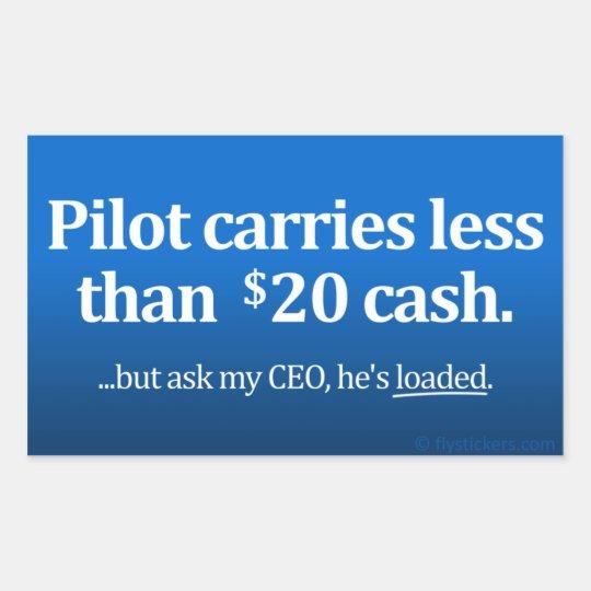 Pilot carries less than $20 cash rectangular sticker