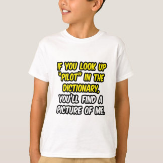 Pilot In Dictionary...My Picture T-Shirt