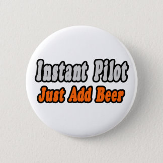Pilot...Just Add Beer Pinback Button