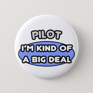 Pilot...Kind of a Big Deal Pinback Button