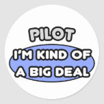Pilot...Kind of a Big Deal Stickers