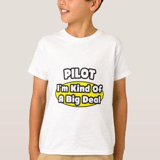Pilot = Kind of a Big Deal T-Shirt